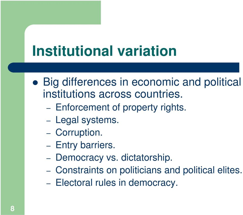 Legal systems. Corruption. Entry barriers. Democracy vs. dictatorship.