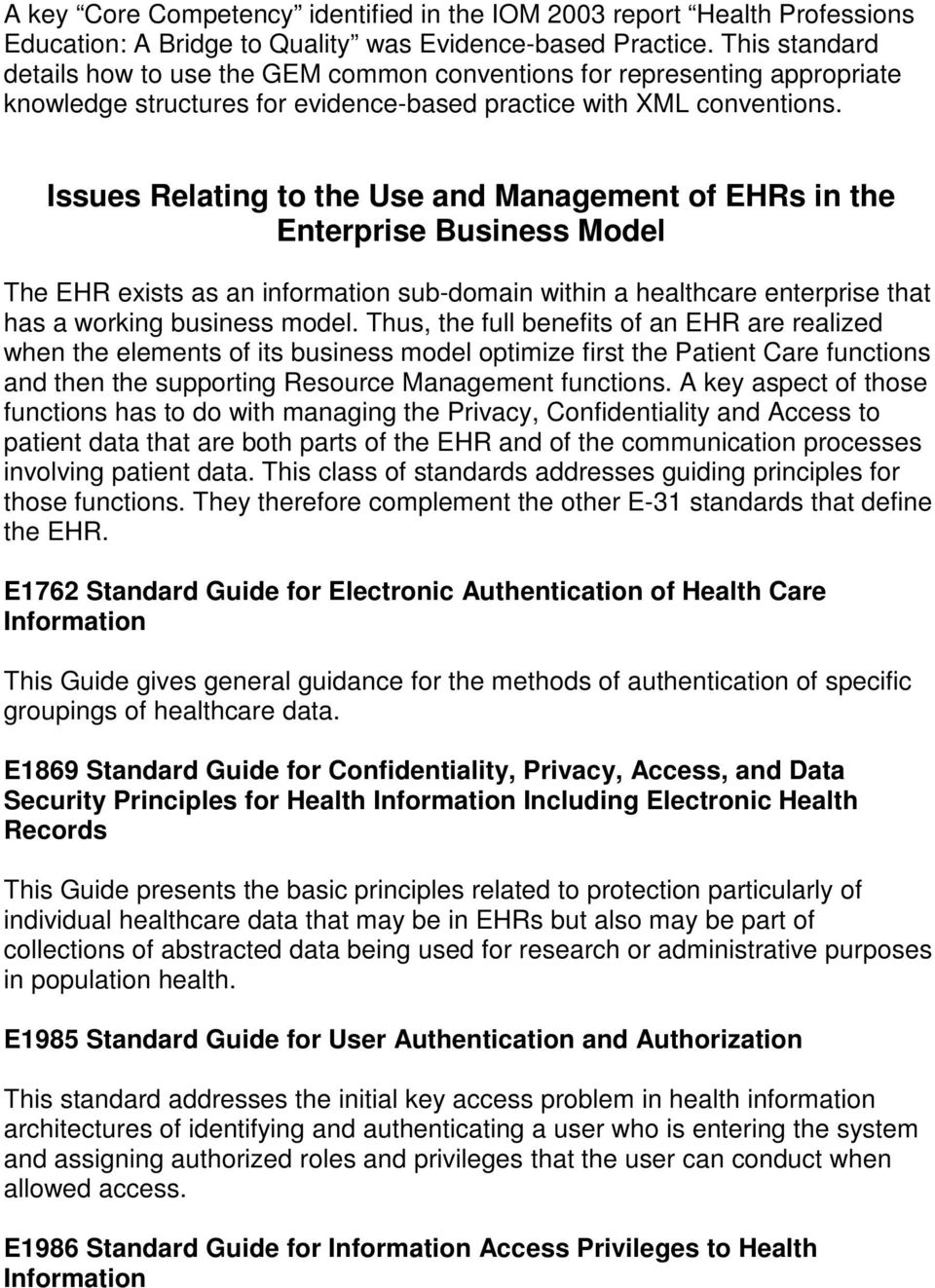 Issues Relating to the Use and Management of EHRs in the Enterprise Business Model The EHR exists as an information sub-domain within a healthcare enterprise that has a working business model.