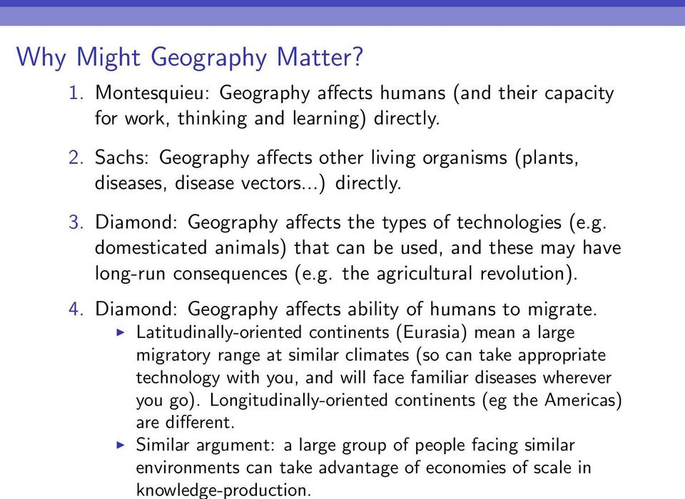 g. the agricultural revolution). 4. Diamond: Geography affects ability of humans to migrate.
