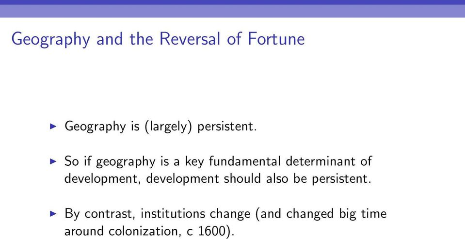 So if geography is a key fundamental determinant of development,
