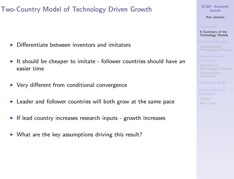 conditional convergence Leader and follower countries will both grow at the same pace If lead