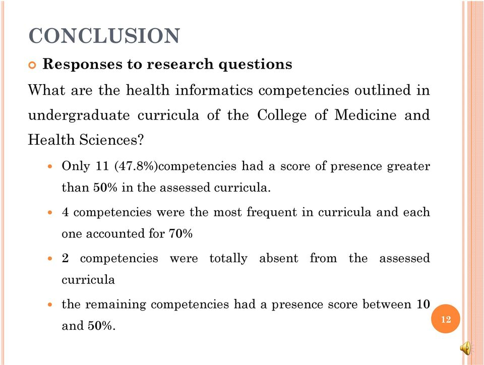 8%)competencies had a score of presence greater than 50% in the assessed curricula.