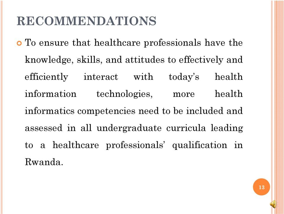 technologies, more health informatics competencies need to be included and assessed in