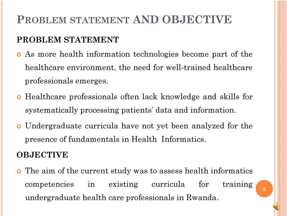 Healthcare professionals often lack knowledge and skills for systematically processing patients data and information.