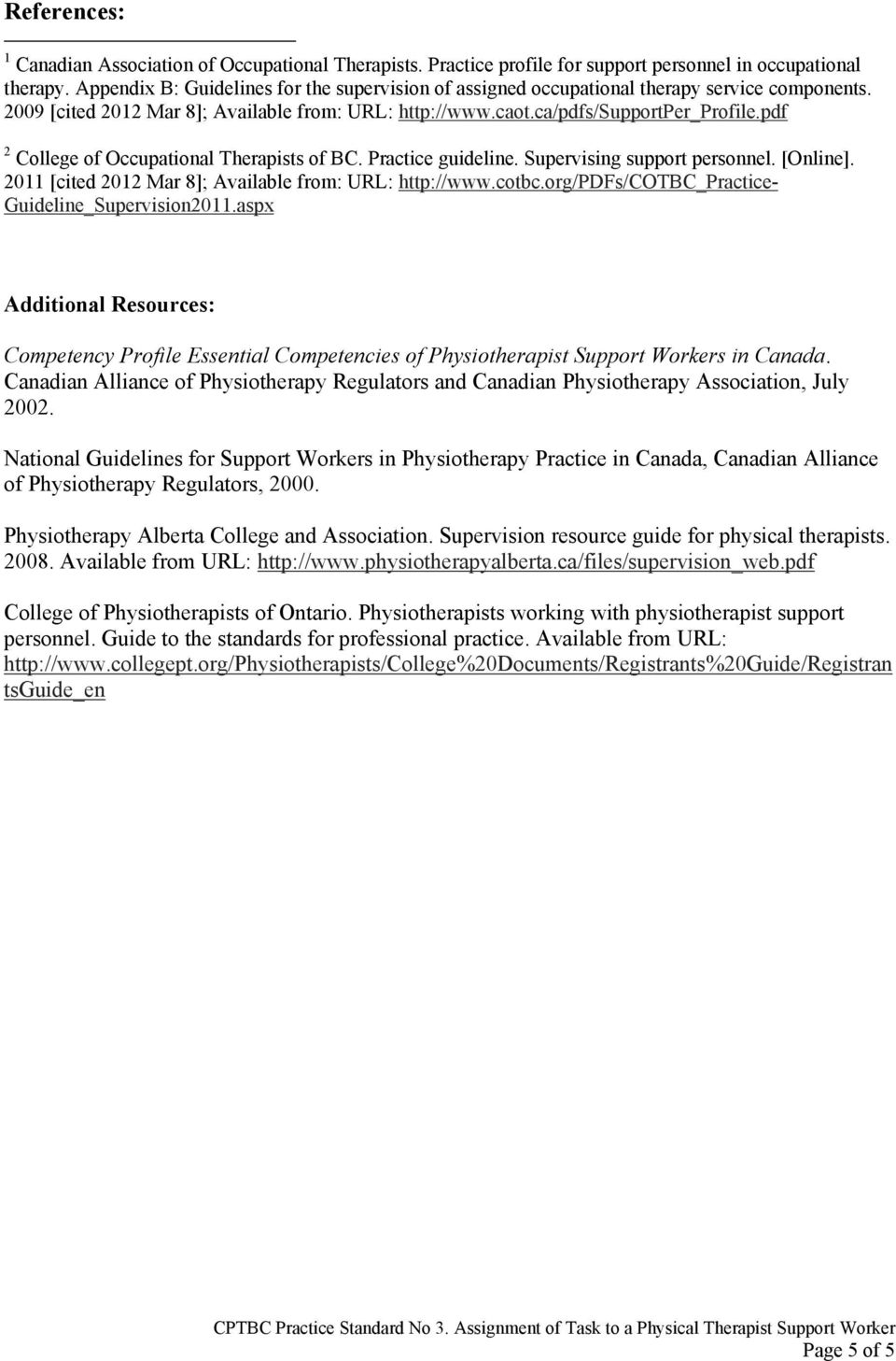 pdf 2 College of Occupational Therapists of BC. Practice guideline. Supervising support personnel. [Online]. 2011 [cited 2012 Mar 8]; Available from: URL: http://www.cotbc.