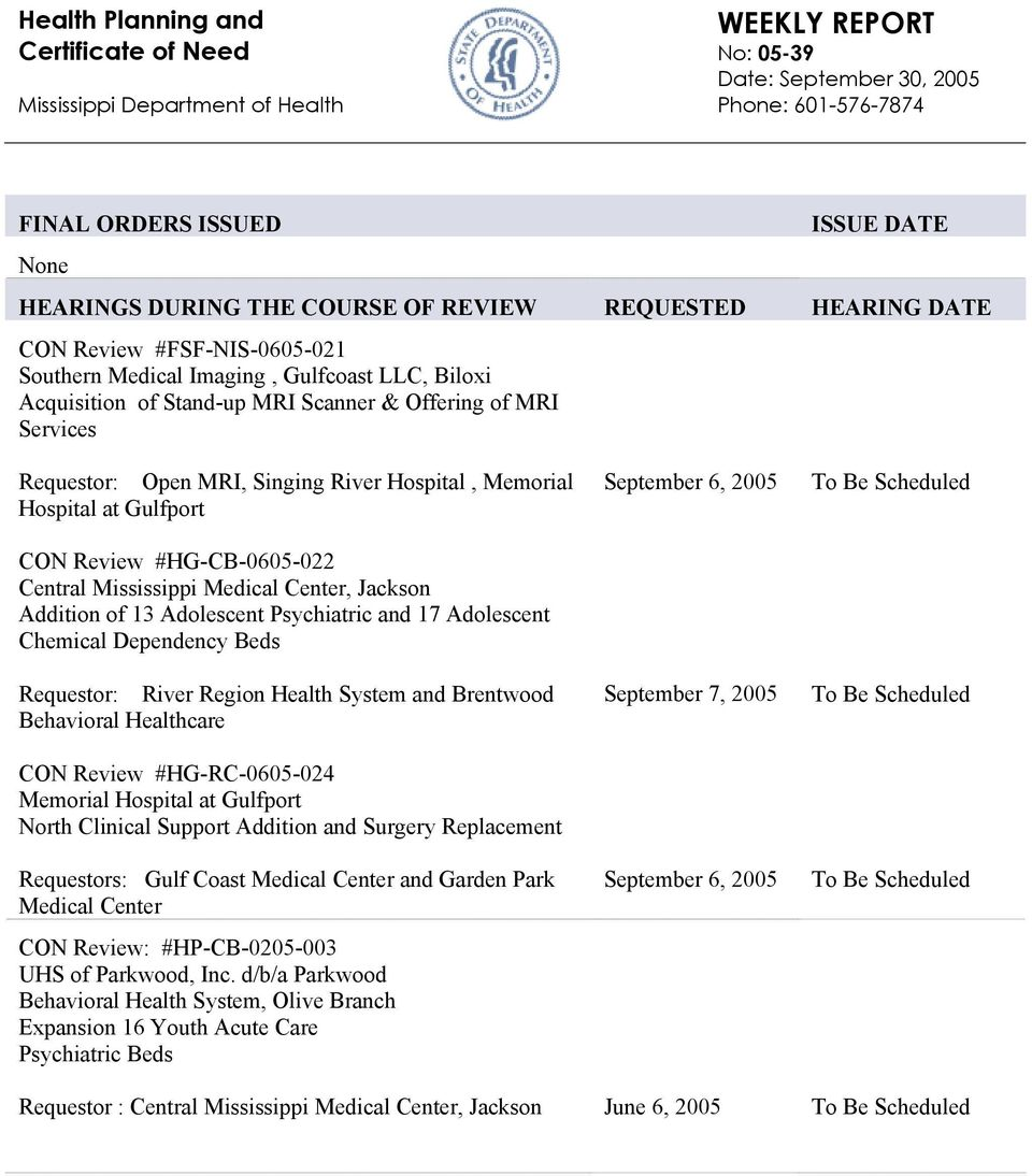 Adolescent Psychiatric and 17 Adolescent Chemical Dependency Beds Requestor: River Region Health System and Brentwood Behavioral Healthcare CON Review #HG-RC-0605-024 Memorial Hospital at Gulfport
