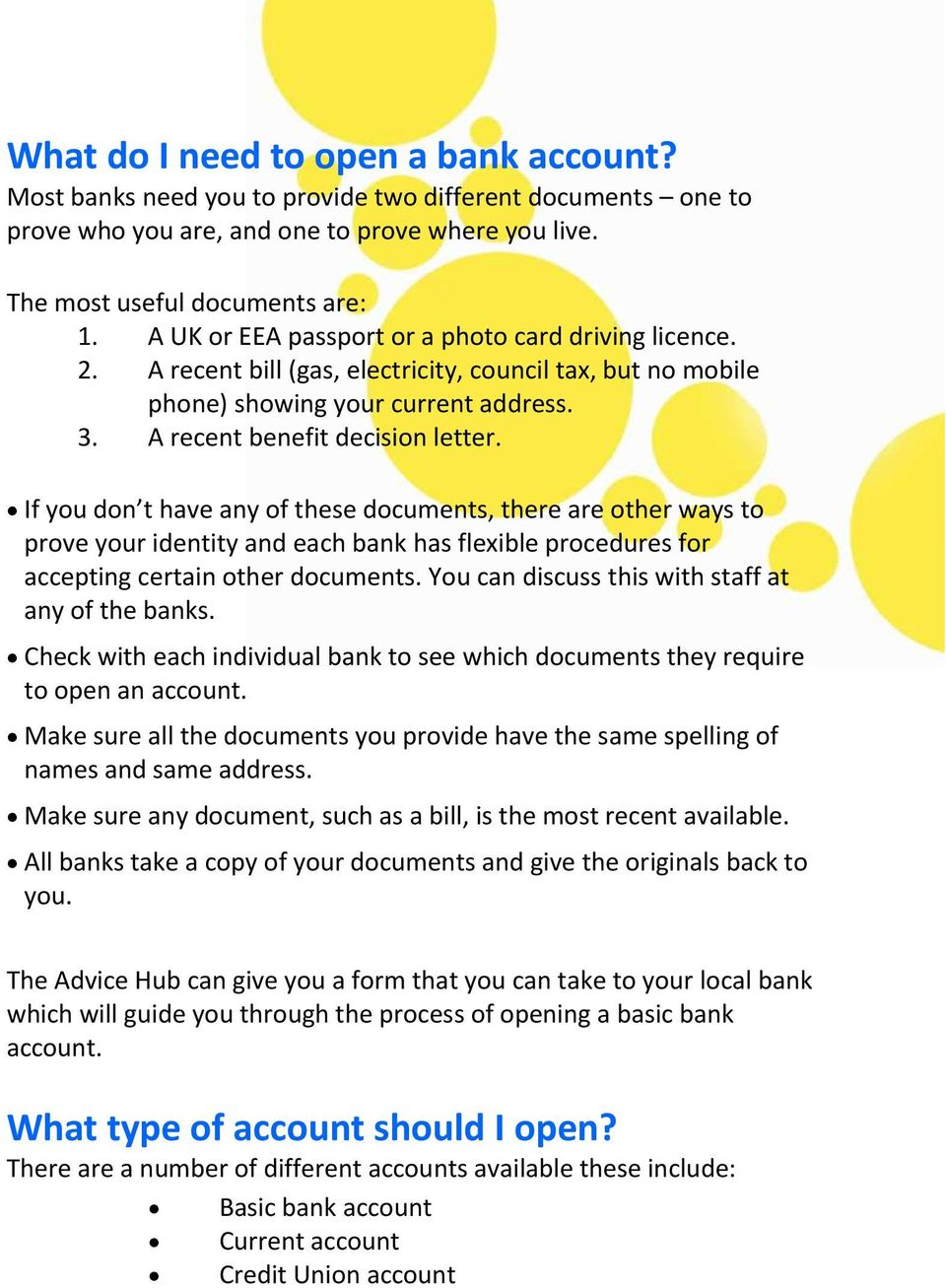 If you don t have any of these documents, there are other ways to prove your identity and each bank has flexible procedures for accepting certain other documents.