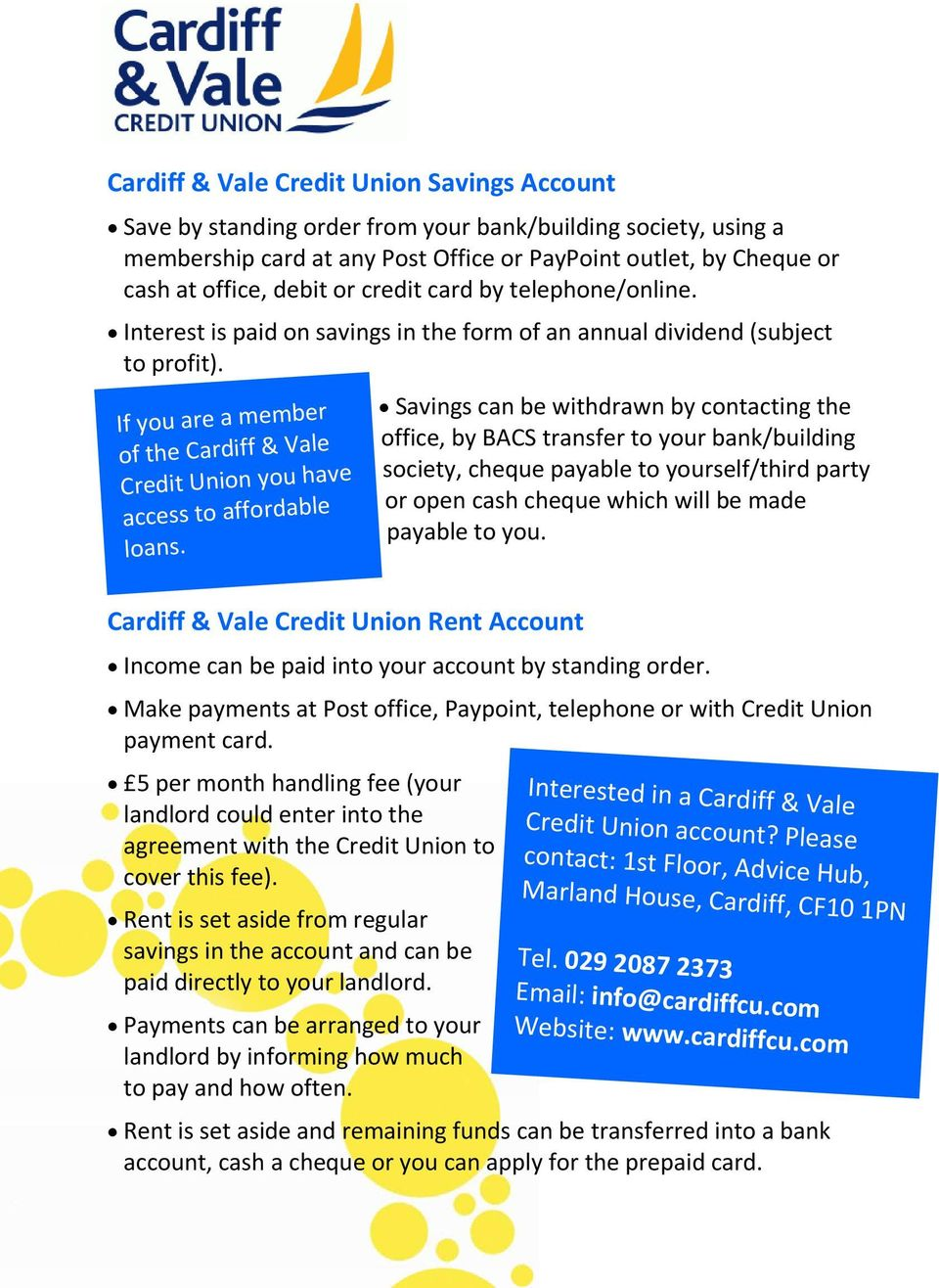 If you are a member of the Cardiff & Vale Credit Union you have access to affordable loans.