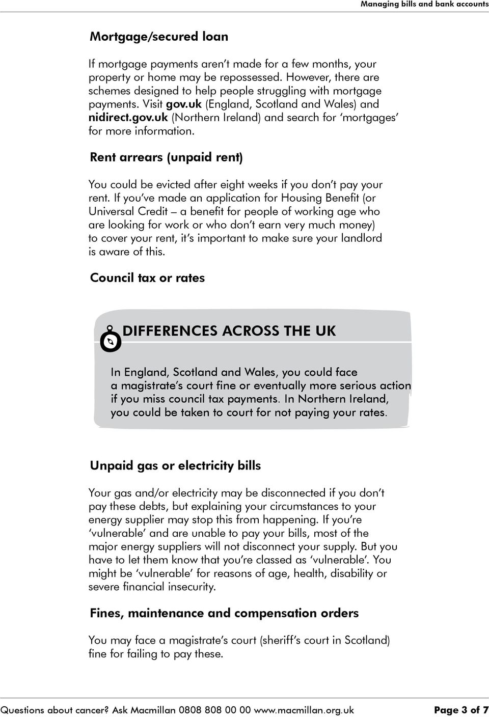 Rent arrears (unpaid rent) You could be evicted after eight weeks if you don t pay your rent.