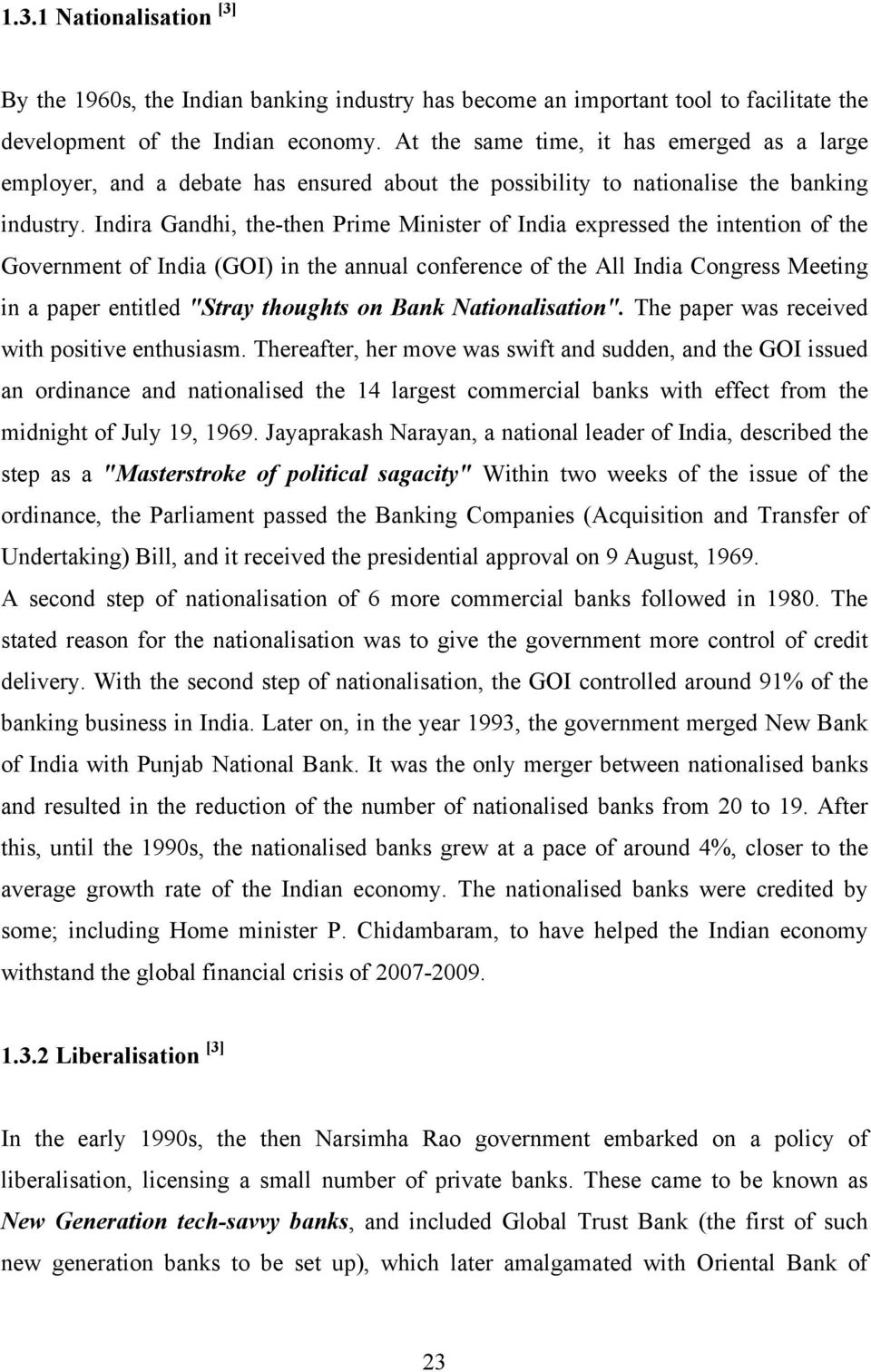 "Indira Gandhi, the-then Prime Minister of India expressed the intention of the Government of India (GOI) in the annual conference of the All India Congress Meeting in a paper entitled ""Stray thoughts"