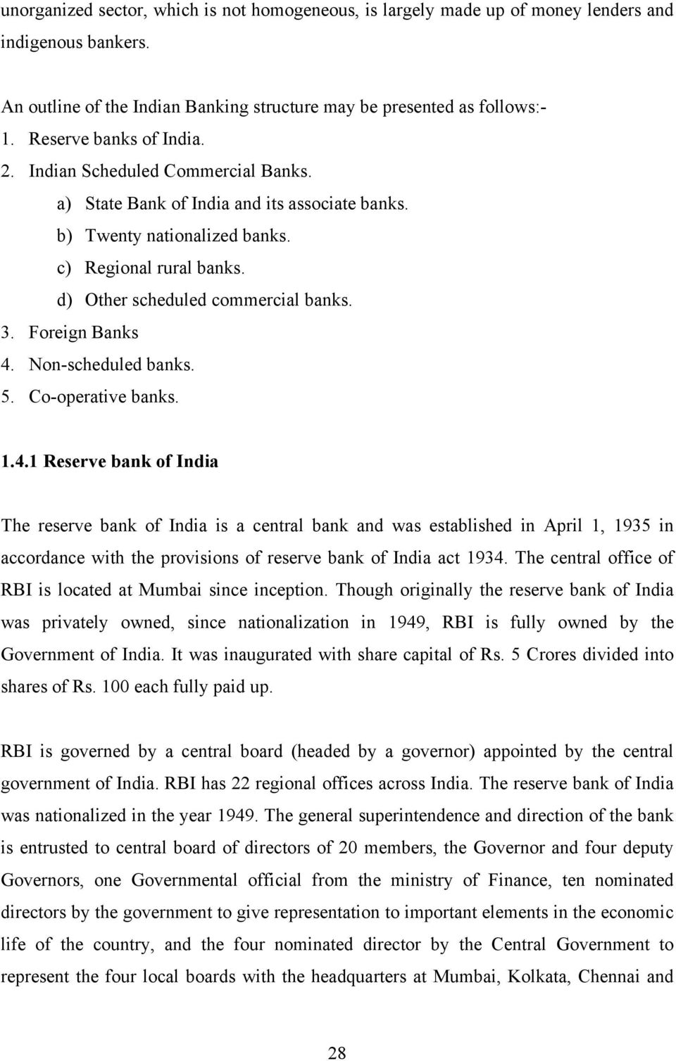 d) Other scheduled commercial banks. 3. Foreign Banks 4.