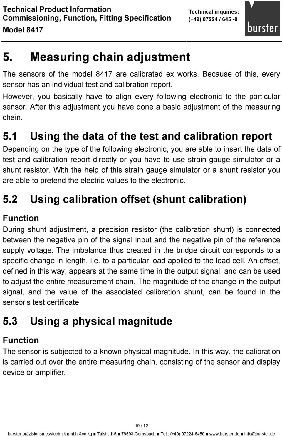 1 Using the data of the test and calibration report Depending on the type of the following electronic, you are able to insert the data of test and calibration report directly or you have to use