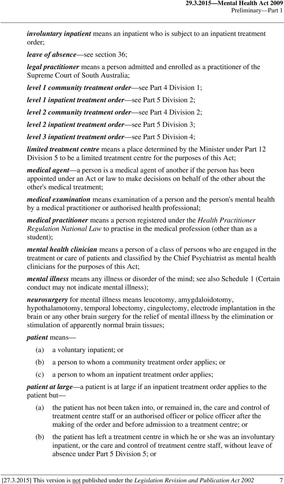 Division 2; level 2 community treatment order see Part 4 Division 2; level 2 inpatient treatment order see Part 5 Division 3; level 3 inpatient treatment order see Part 5 Division 4; limited