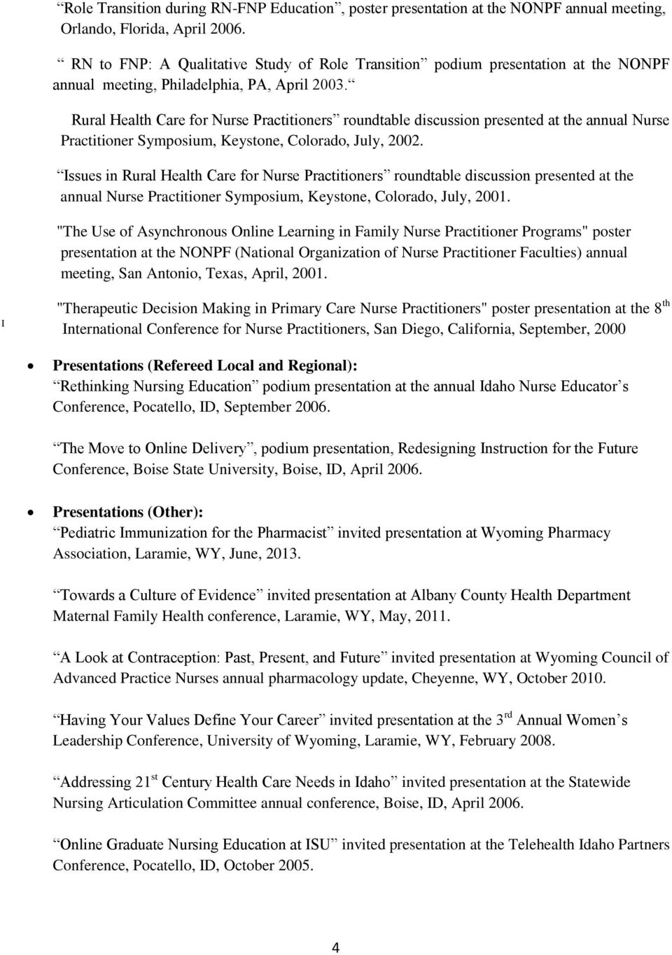 Rural Health Care for Nurse Practitioners roundtable discussion presented at the annual Nurse Practitioner Symposium, Keystone, Colorado, July, 2002.