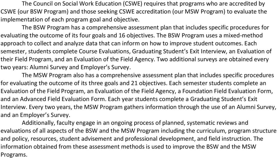 The BSW Program uses a mixed-method approach to collect and analyze data that can inform on how to improve student outcomes.