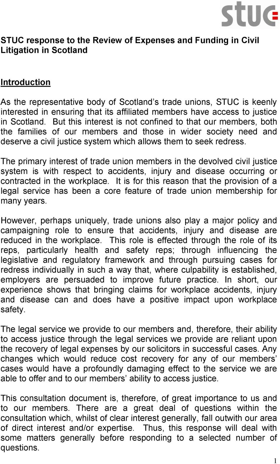 But this interest is not confined to that our members, both the families of our members and those in wider society need and deserve a civil justice system which allows them to seek redress.