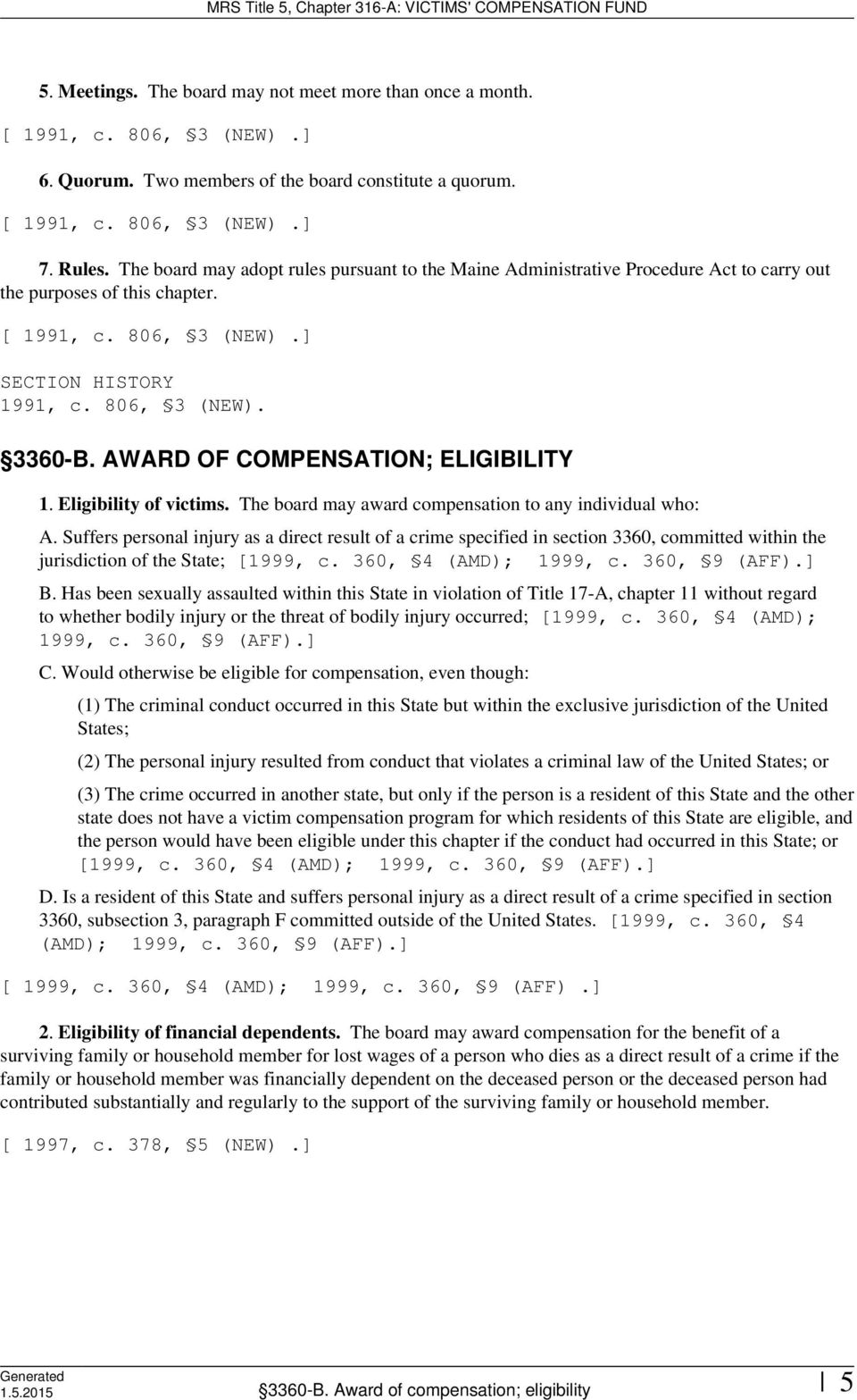 Eligibility of victims. The board may award compensation to any individual who: A.