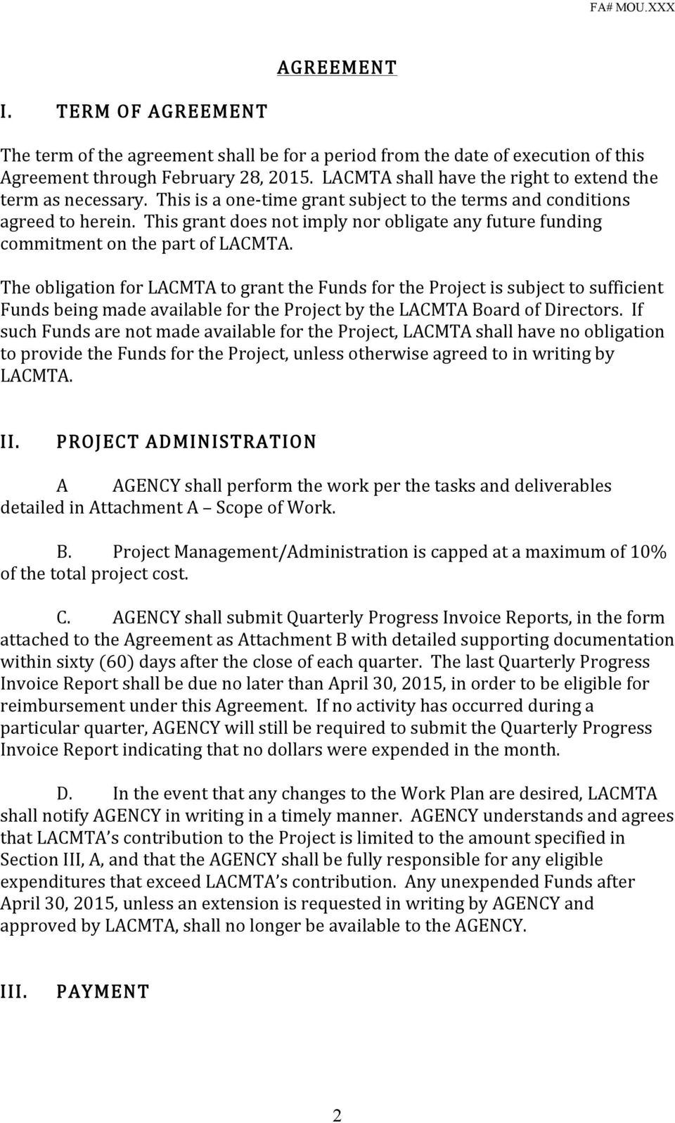 This grant does not imply nor obligate any future funding commitment on the part of LACMTA.