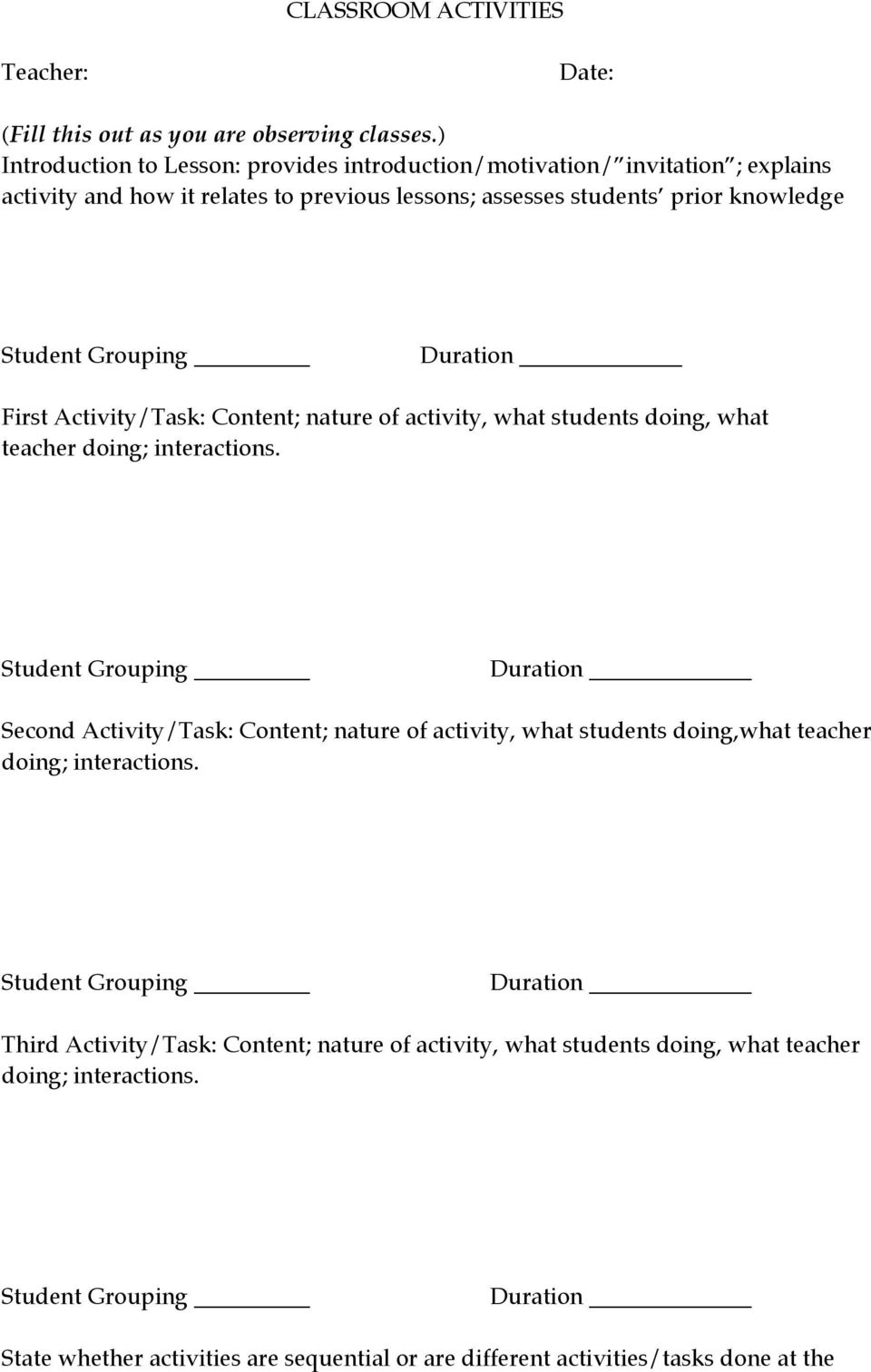Duration First Activity/Task: Content; nature of activity, what students doing, what teacher doing; interactions.