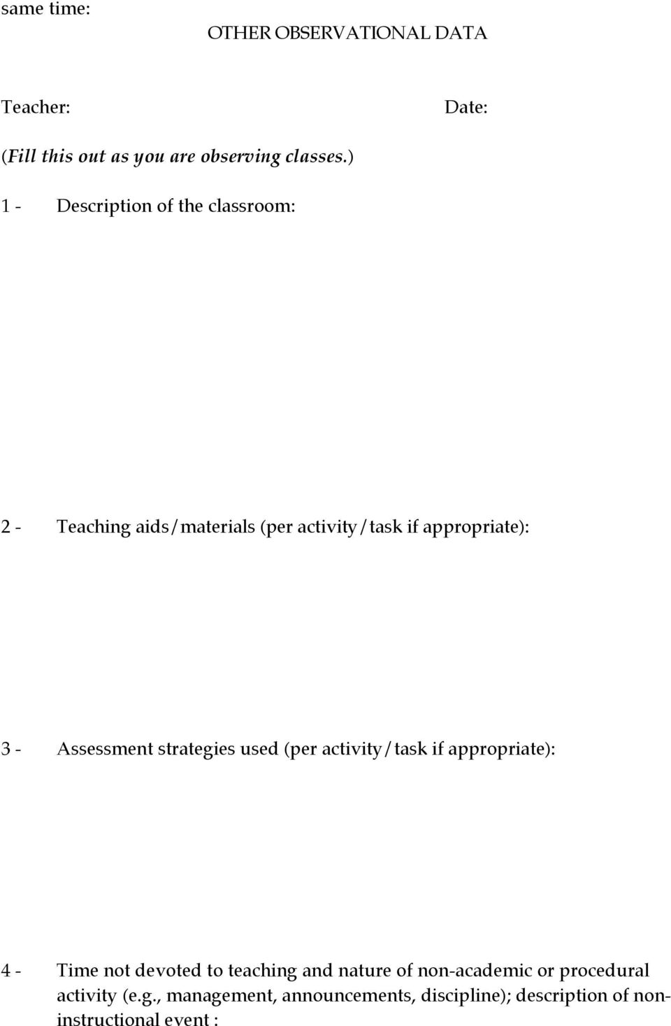 Assessment strategies used (per activity/task if appropriate): 4 - Time not devoted to teaching and nature