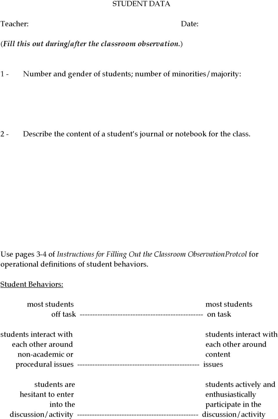 Use pages 3-4 of Instructions for Filling Out the Classroom ObservationProtcol for operational definitions of student behaviors.