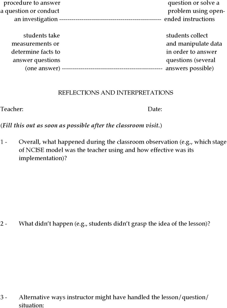 REFLECTIONS AND INTERPRETATIONS Teacher: Date: (Fill this out as soon as possible after the classroom visit.) 1 - Overall, what happened during