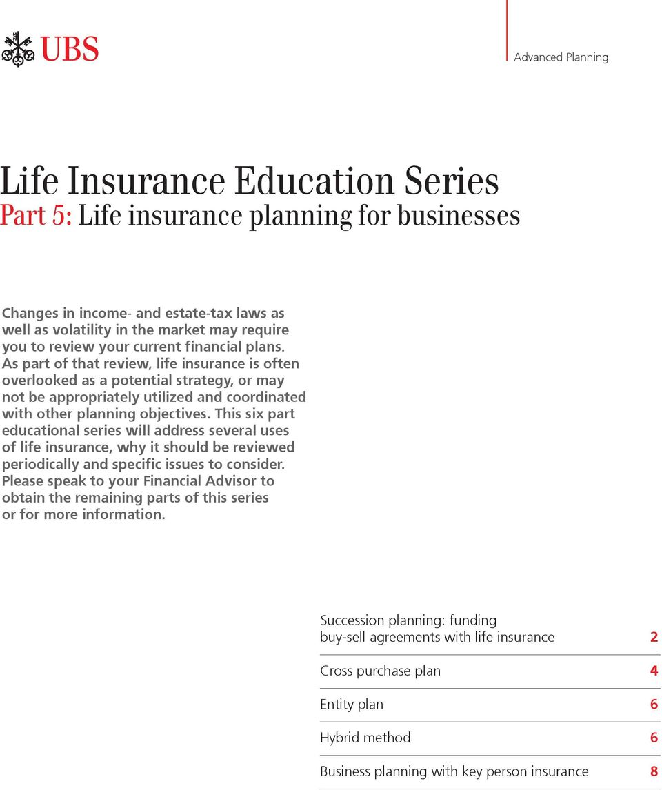 This six part educational series will address several uses of life insurance, why it should be reviewed periodically and specific issues to consider.
