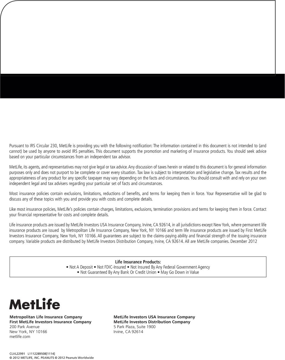 MetLife, its agents, and representatives may not give legal or tax advice.