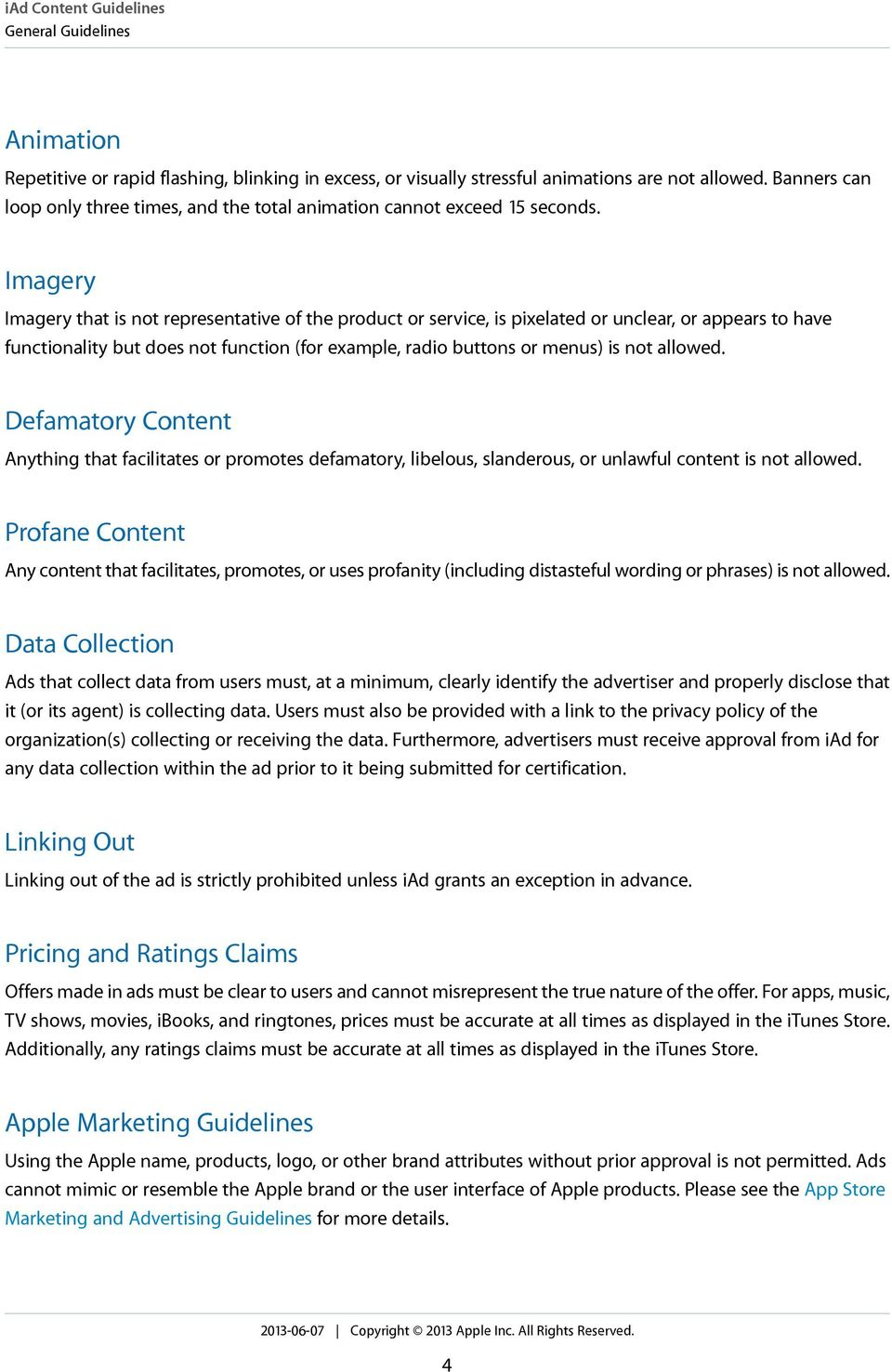 Imagery Imagery that is not representative of the product or service, is pixelated or unclear, or appears to have functionality but does not function (for example, radio buttons or menus) is not