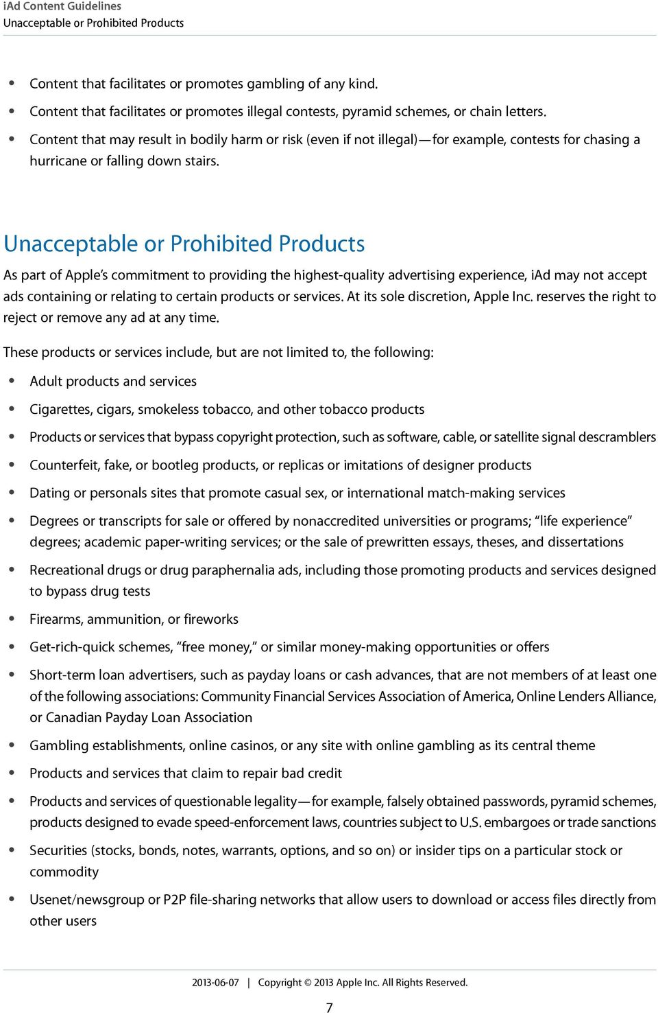 Unacceptable or Prohibited Products As part of Apple s commitment to providing the highest-quality advertising experience, iad may not accept ads containing or relating to certain products or