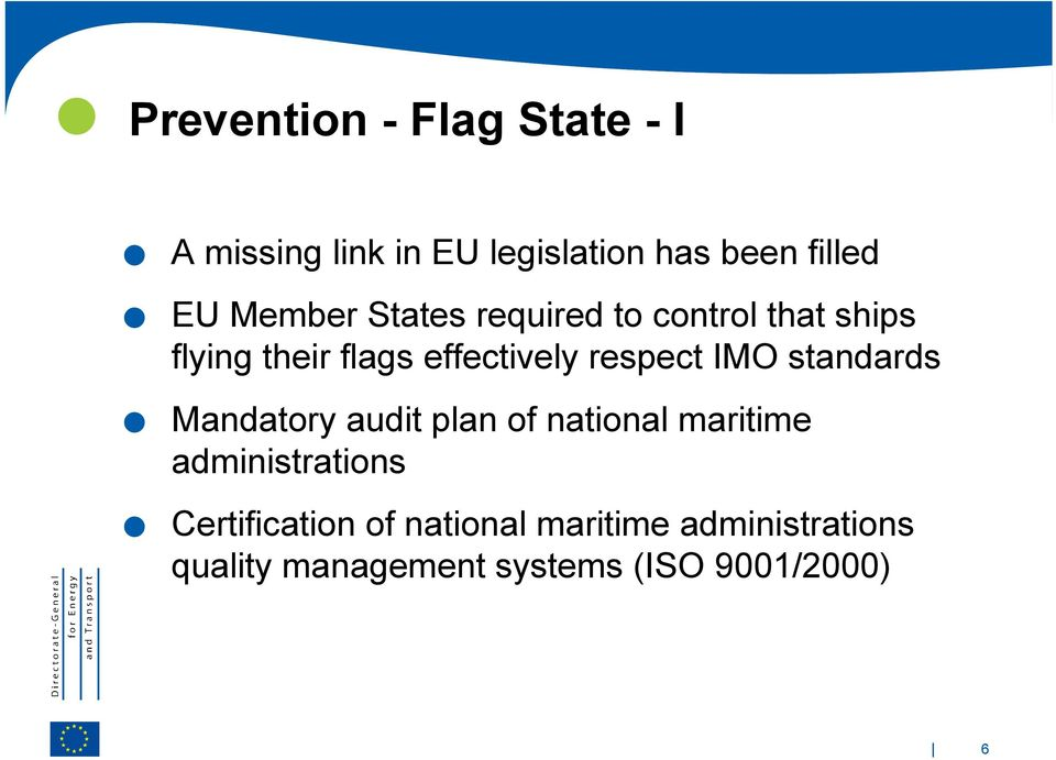 respect IMO standards.mandatory audit plan of national maritime administrations.