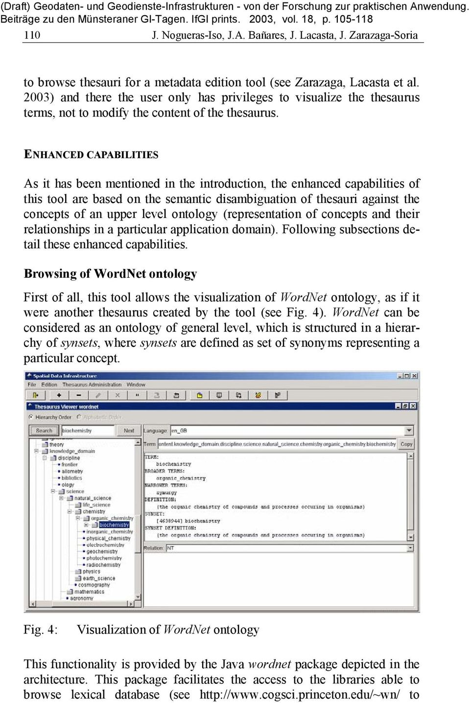 ENHANCED CAPABILITIES As it has been mentioned in the introduction, the enhanced capabilities of this tool are based on the semantic disambiguation of thesauri against the concepts of an upper level