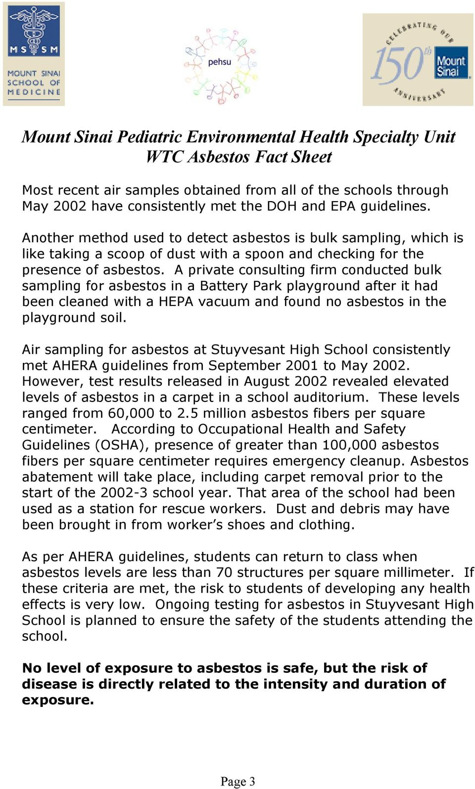A private consulting firm conducted bulk sampling for asbestos in a Battery Park playground after it had been cleaned with a HEPA vacuum and found no asbestos in the playground soil.