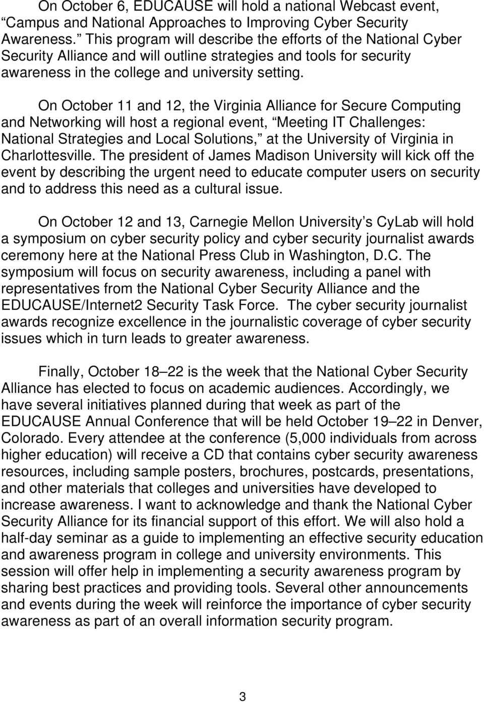 On October 11 and 12, the Virginia Alliance for Secure Computing and Networking will host a regional event, Meeting IT Challenges: National Strategies and Local Solutions, at the University of