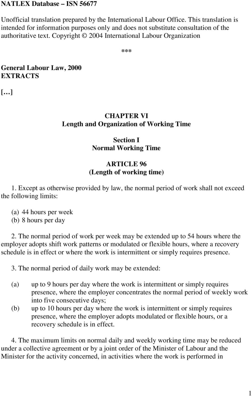 Copyright 2004 International Labour Organization General Labour Law, 2000 EXTRACTS [ ] *** CHAPTER VI Length and Organization of Working Time Section I Normal Working Time ARTICLE 96 (Length of
