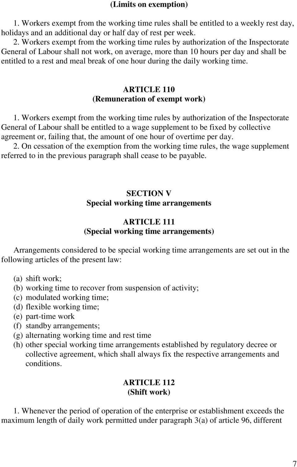 of one hour during the daily working time. ARTICLE 110 (Remuneration of exempt work) 1.