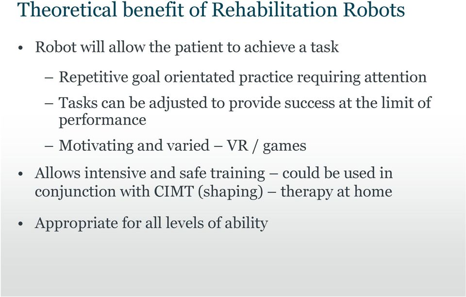 at the limit of performance Motivating and varied VR / games Allows intensive and safe training