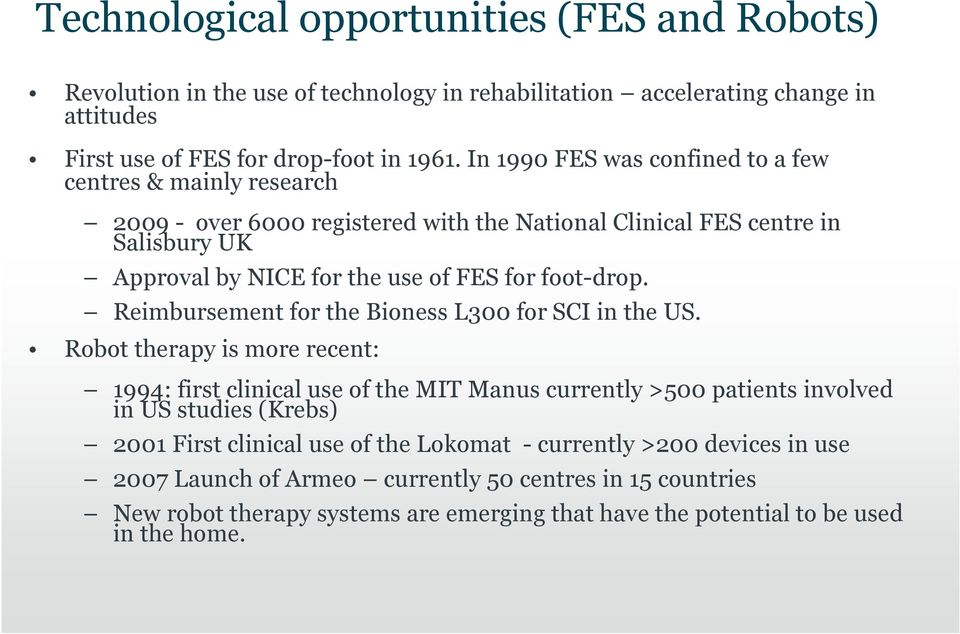 foot-drop. Reimbursement for the Bioness L300 for SCI in the US.