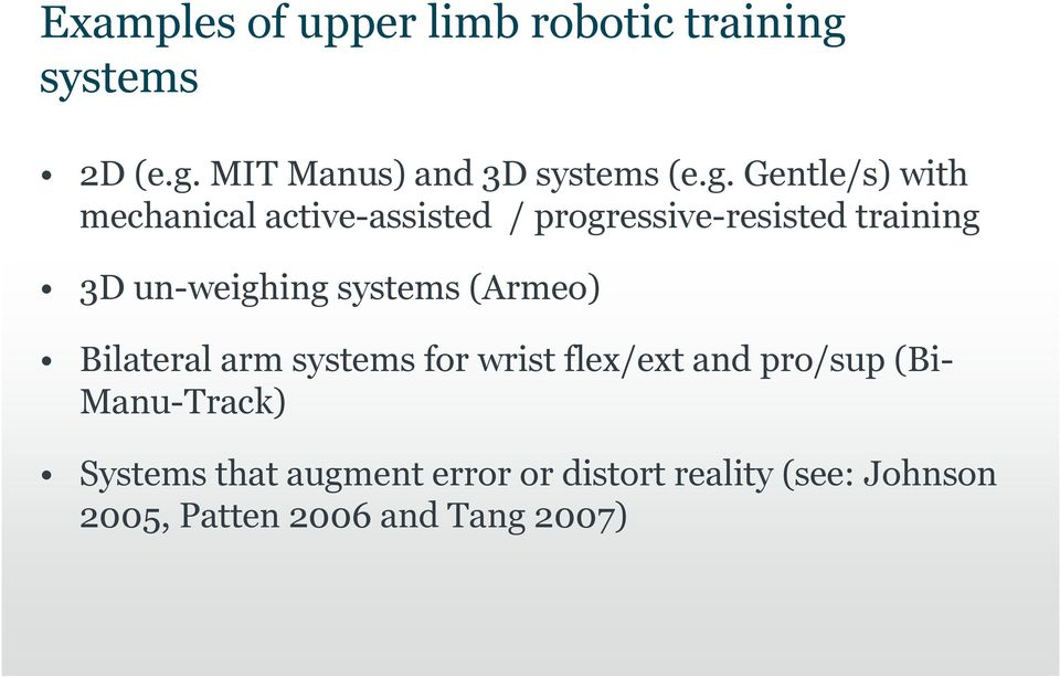 MIT Manus) and 3D systems (e.g.