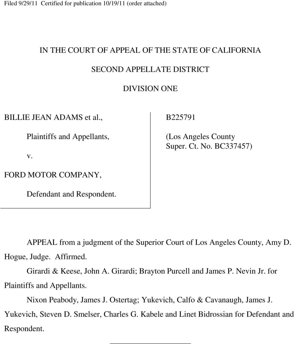 APPEAL from a judgment of the Superior Court of Los Angeles County, Amy D. Hogue, Judge. Affirmed. Girardi & Keese, John A. Girardi; Brayton Purcell and James P. Nevin Jr.