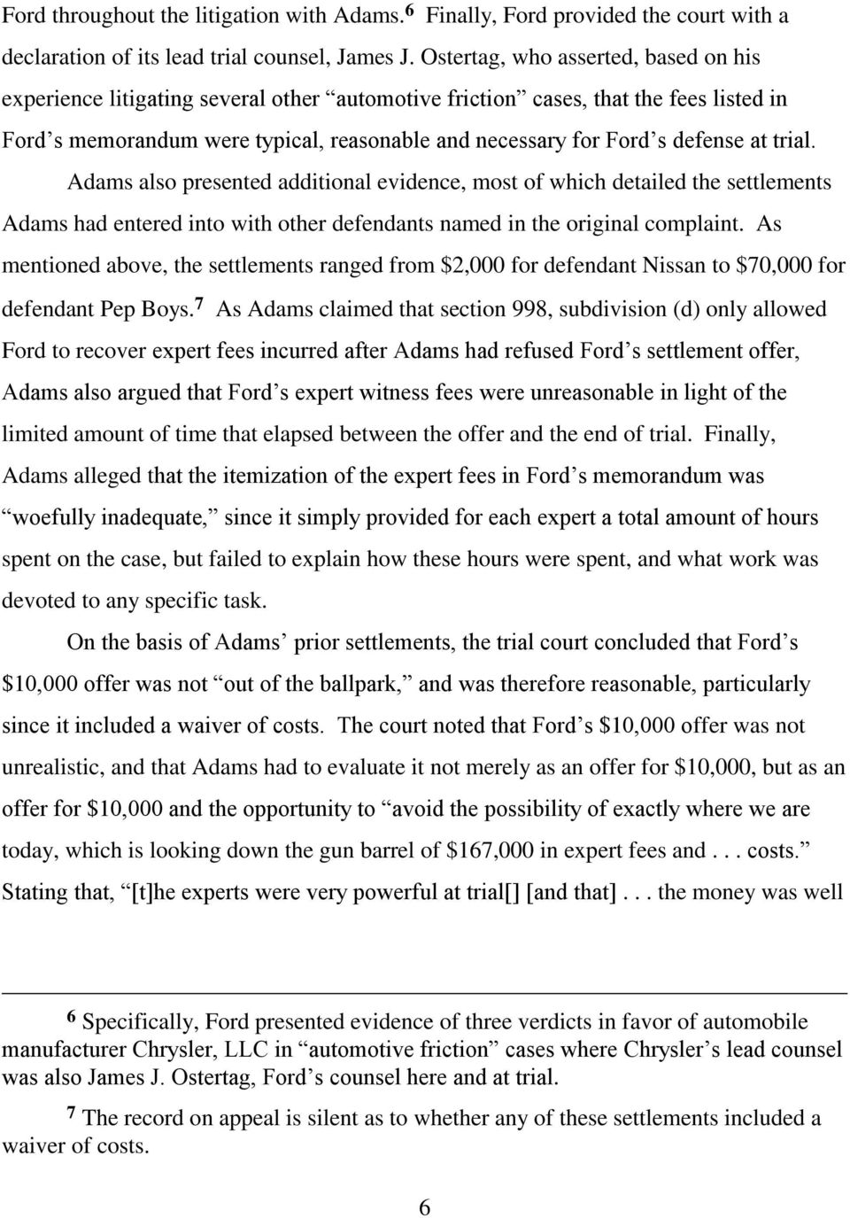 at trial. Adams also presented additional evidence, most of which detailed the settlements Adams had entered into with other defendants named in the original complaint.