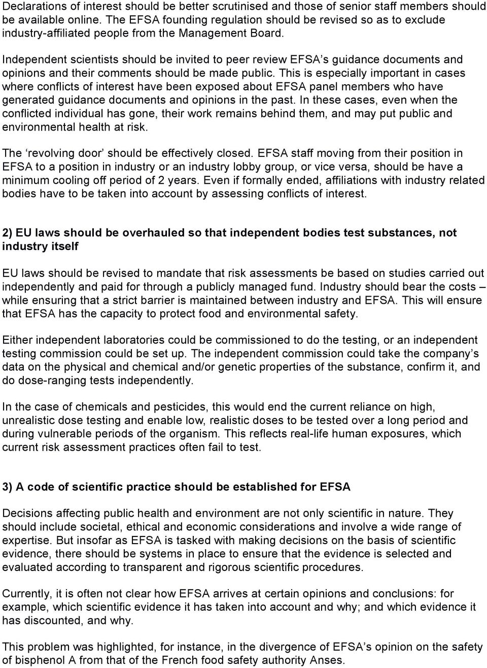 Independent scientists should be invited to peer review EFSA s guidance documents and opinions and their comments should be made public.