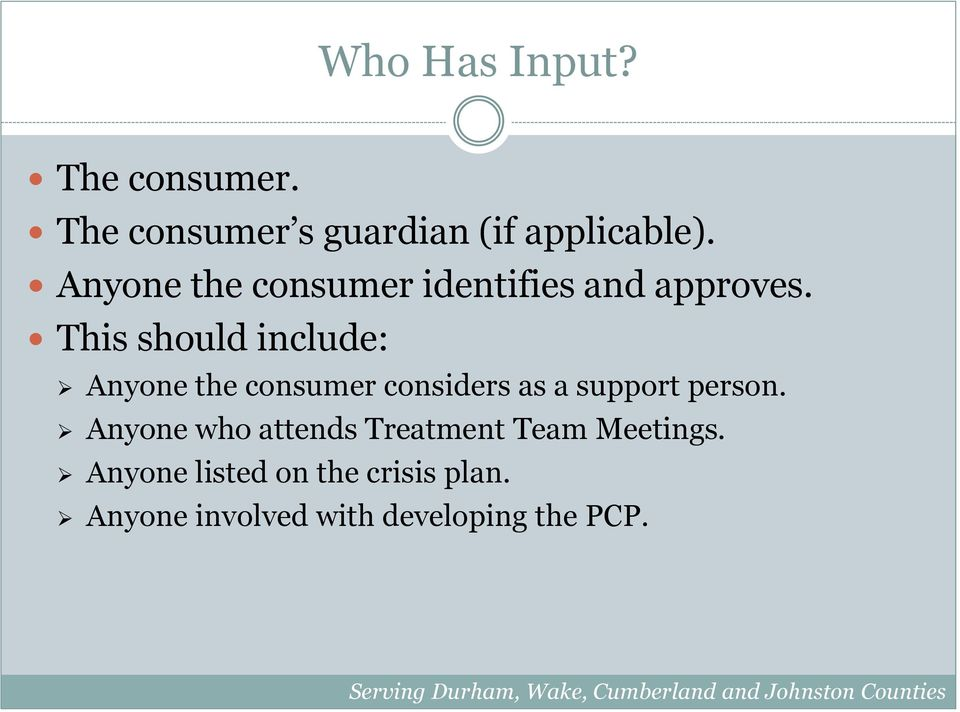 This should include: Anyone the consumer considers as a support person.