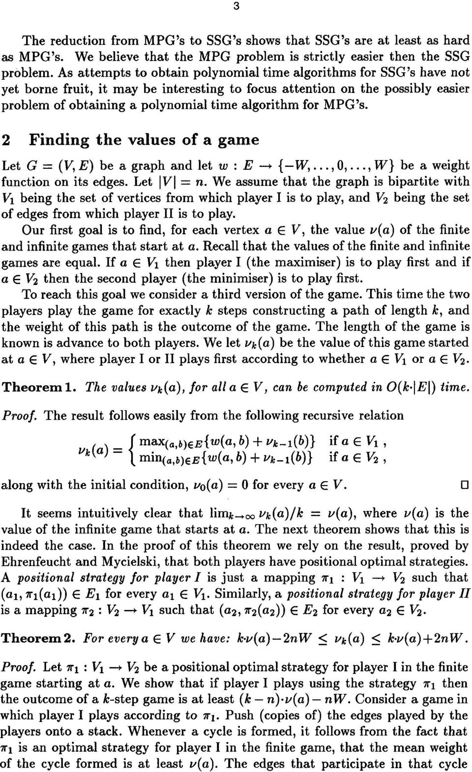 for MPG's. 2 Finding the values of a game Let G = (V,E) be a graph and let w : E -* {-W,...,0,...,W} be a weight function on its edges. Let IV[ : n.