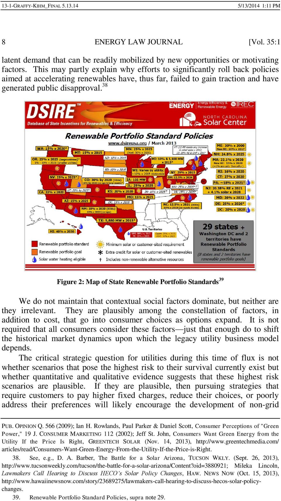 38 Figure 2: Map of State Renewable Portfolio Standards 39 We do not maintain that contextual social factors dominate, but neither are they irrelevant.