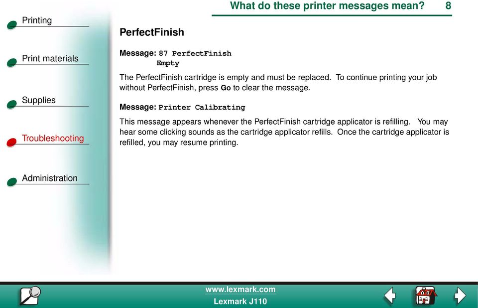 To continue printing your job without PerfectFinish, press Go to clear the message.
