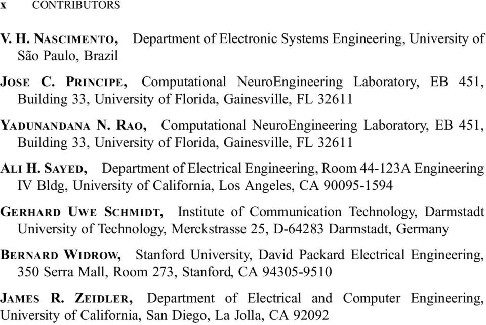 RAO, Computational NeuroEngineering Laboratory, EB 451, Building 33, University of Florida, Gainesville, FL 32611 Department of Electrical Engineering, Room 44-123A Engineering IV Bldg, University of