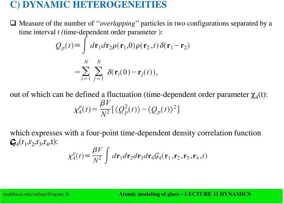 of which can be defined a fluctuation (time-dependent order parameter χ 4 (t): which