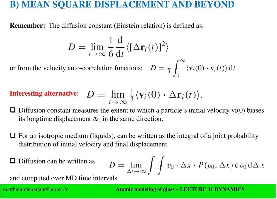 vi(0) biases its longtime displacement r i in the same direction.