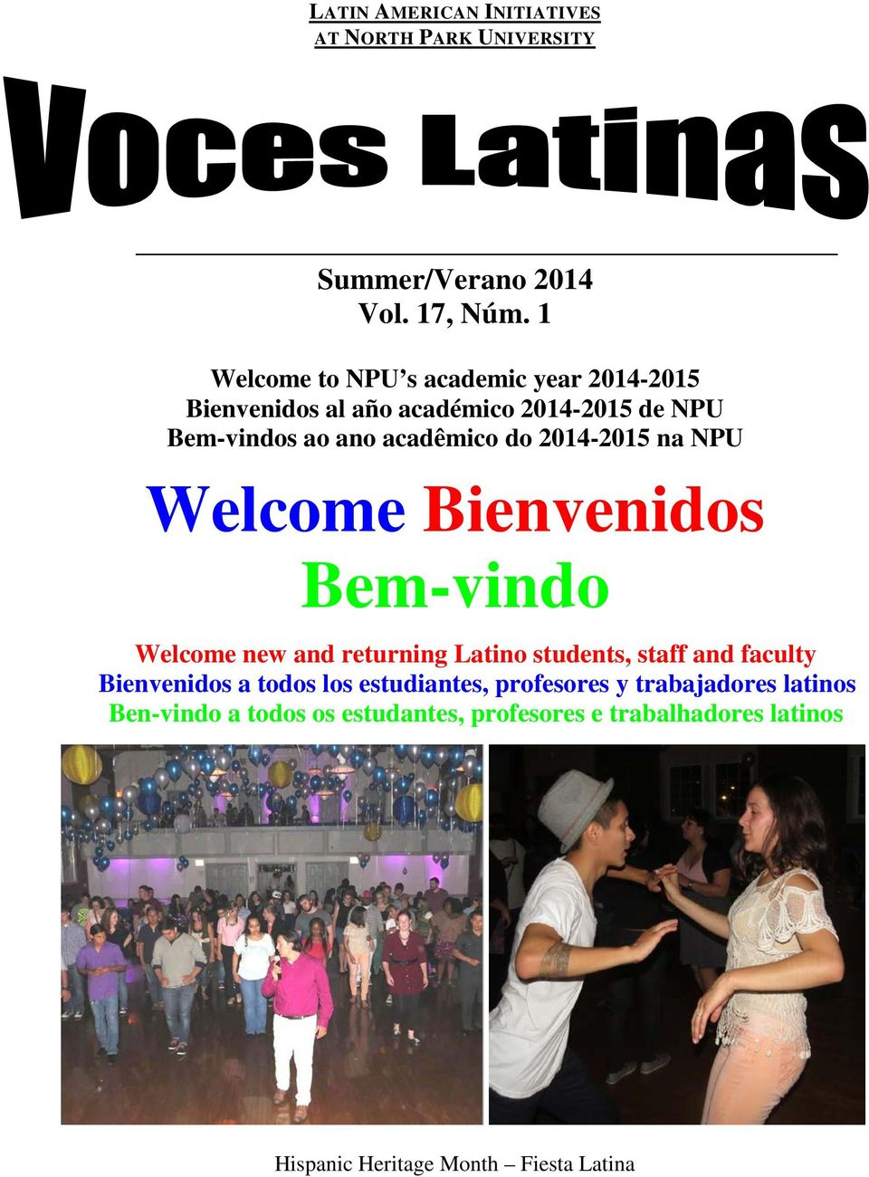 2014-2015 na NPU Welcome Bienvenidos Bem-vindo Welcome new and returning Latino students, staff and faculty Bienvenidos a